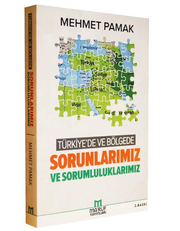 Türkiye'de ve Bölgede Sorunlarımız ve Sorumlul...